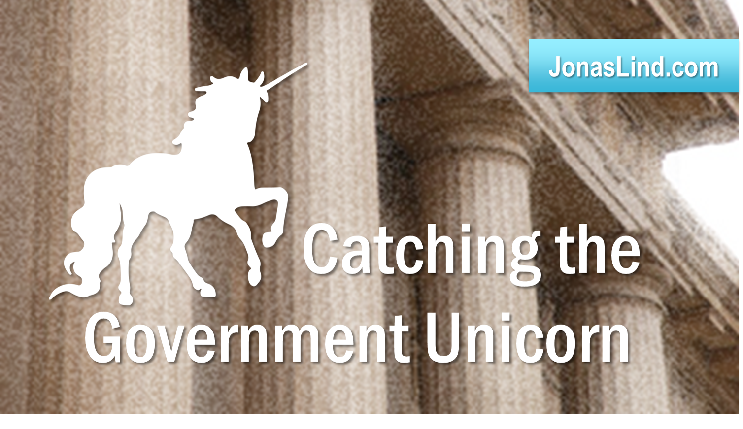 Catching the Government Unicorn